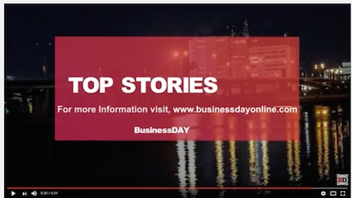 Top stories on BusinessDay Tuesday 25th April, 2017